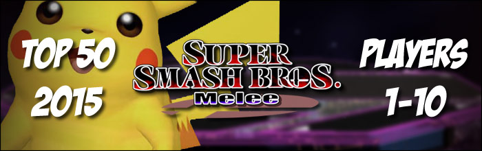 EventHubs 2015 top 50 Smash Melee players 1-10 - the gods take their positions for the grand finale
