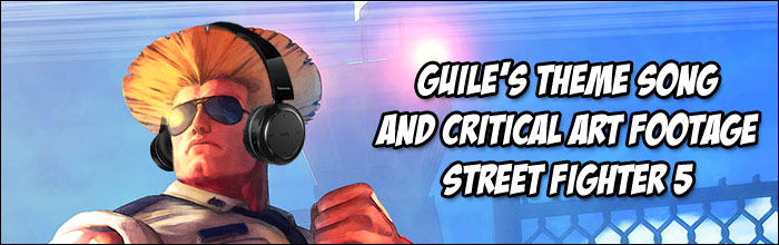Listen to Guile's Street Fighter 5 theme and watch his Sonic