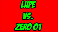 Lupe vs. ZeRo  out of 2 image gallery