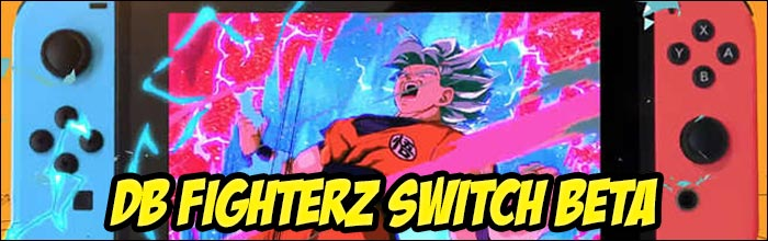 Dragon Ball FighterZ Open Beta For The Nintendo Switch Launches