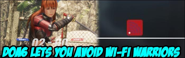 Wi-Fi warriors beware: Dead or Alive 6 allows players to see