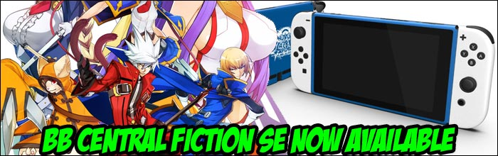 BlazBlue Central Fiction Special Edition now available on