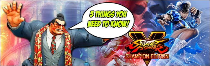 5 Things You Need To Know Before Street Fighter 5 Champion