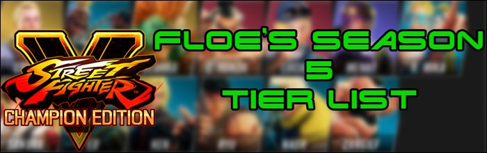 Floe Shares His Tier List For Season Of 5 Street Fighter 5