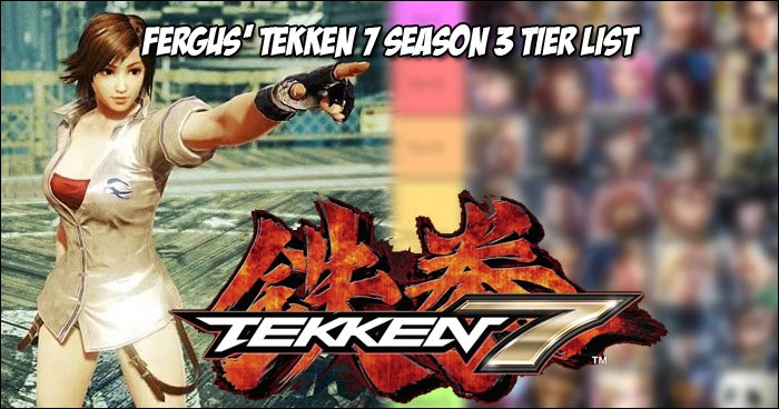 Fergus Releases His Final Season 3 Tier List For Tekken 7